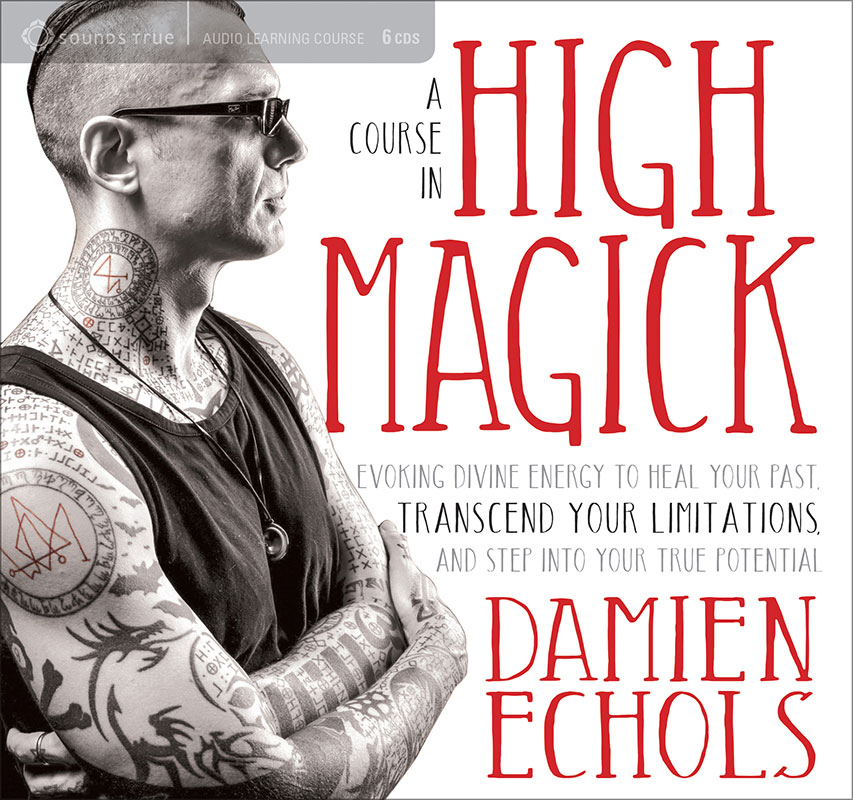 A Course in High Magick - Damien Echols